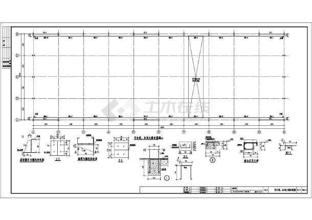 结构图纸:总说明,基础平面布置图,屋面支撑,系杆布置图,立面构件